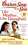 Chicken Soup for the Soul: Like Mothe...