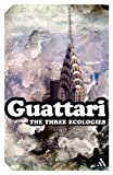 The Three Ecologies (Continuum Impacts) (1847063055) by Guattari, Felix