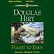 Flight to Eden: Cradleland Chronicles #1 | [Douglas Hirt]