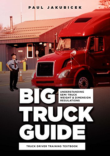 Understanding Semi Truck Weight and Dimension Regulations: Truck Driver Training Textbook (Truck Driver Training compare prices)