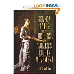 Seneca Falls and the Origins of the Ladies Rights Movement (Pivotal Moments in American History) by Sally McMillen