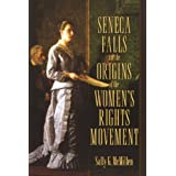 Seneca Falls and the Origins of the Women's Rights Movement (Pivotal Moments in American History) ~ Sally Gregory McMillen