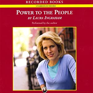 Power to the People | [Laura Ingraham]