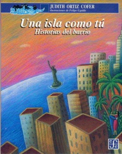 Una isla como t, historias del barrio: para mi familia aqu y en la isla (Spanish Edition)