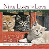 Nine Lives to Love: Celebrating the Cats We Fancy (0736923268) by Wright, H. Norman