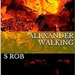 Alexander Walking | S Rob