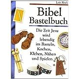 """Bibel Bastelbuch: Mit 20 ausf�hrlichen Spiel- und Bastelanleitungenvon """"Lois Rock"""""""