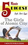 The Girls of Atomic City: 5 Minute Digest