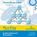 There's Always a Deal - Part Five: Closing a Negotiation and Other Considerations (       UNABRIDGED) by Jonathan Donovan, Andy Gilbert Narrated by Jonathan Donovan, Andy Gilbert