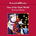 Out of the Dark World | Grace Chetwin