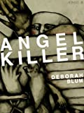 img - for Angel Killer: A True Story of Cannibalism, Crime Fighting, and Insanity in New York City (Kindle Single) book / textbook / text book