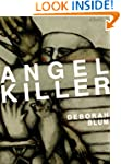 Angel Killer: A True Story of Canniba...