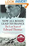 Now All Roads Lead to France: The Las...