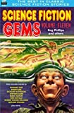 Science Fiction Gems, Volume Eleven, Rog Phillips and Others (Volume 11)