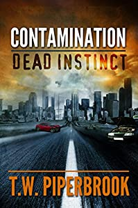 Contamination: Dead Instinct by T.W. Piperbrook ebook deal