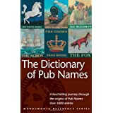 The Dictionary of Pub Names (Wordsworth Reference)by n/a