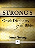 img - for Strong's Greek Dictionary of the Bible (with beautiful Greek, transliteration, and superior navigation) (Strong's Dictionary) book / textbook / text book