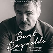 But Enough About Me (       UNABRIDGED) by Burt Reynolds Narrated by Burt Reynolds