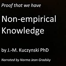 Proof That We Have Non-Empirical Knowledge Audiobook by J.-M. Kuczynski Narrated by Norma Jean Gradsky