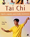 img - for Tai Chi Facil Y Rapido Para Todo Momento/ A Busy Person 's Guide to Tai Chi (Cuerpo-Mente / Body-Mind) (Spanish Edition) by Tin-Yu, Lam (2005) Paperback book / textbook / text book