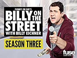 Funny or Die's Billy on the Street Season 3