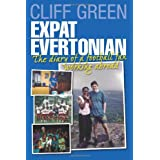 Expat Evertonian: The Diary of a Football fan working abroadby Cliff Green