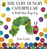 Eric Carle The Very Hungry Caterpillar: A Pull-Out Pop-Up