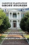 img - for Carnton Plantation Ghost Stories: True Tales of the Unexplained from Tennessee's Most Haunted Civil War House! book / textbook / text book