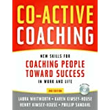 Co-Active Coaching: New Skills for Coaching People Toward Success in Work and, Life ~ Laura Whitworth