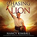Chasing the Lion: Sword of Redemption, Book 1 (       UNABRIDGED) by Nancy Kimball Narrated by Joseph Narducci