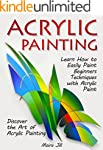 Acrylic Painting: Learn How to Easily...