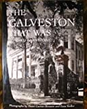 The Galveston That Was (0892633263) by Barnstone, Howard