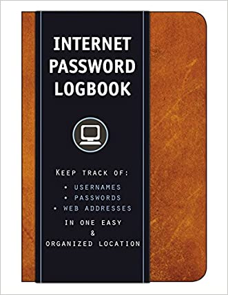 Internet Password Logbook (Cognac Leatherette): Keep track of: usernames, passwords, web addresses in one easy & organized location written by Editors of Rock Point