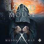 Lord Mouse Hörbuch von Mason Thomas Gesprochen von: Joel Leslie