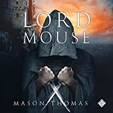 Lord Mouse Audiobook by Mason Thomas Narrated by Joel Leslie