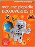 echange, troc Anita Ganeri, Chris Oxlade - Mon encyclopédie découvertes : 6-9 ans