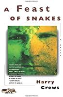 A Feast of Snakes: A Novel