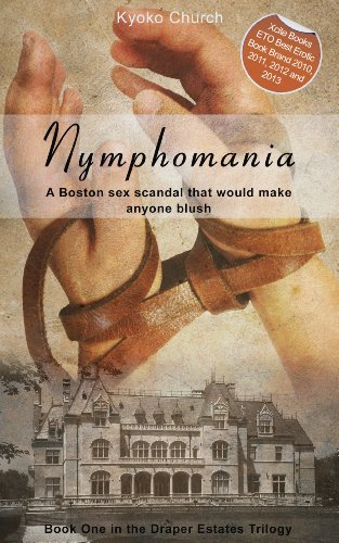 Nymphomania - Book One in the Draper Estates Trilogy by Kyoko Church