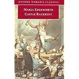 "Castle Rackrent (Oxford World's Classics)von ""Kathryn J. Kirkpatrick"""