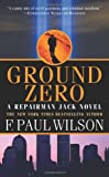 F. Paul Wilson Ground Zero (Repairman Jack Novels)