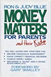 Money Matters for Parents and Their Kids (0840790880) by Ron Blue
