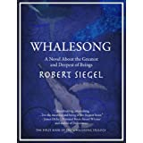 Whalesong (The Whalesong Trilogy #1) ~ Robert Siegel