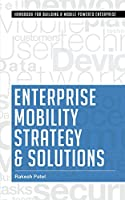 Enterprise Mobility Strategy & Solutions (English Edition)