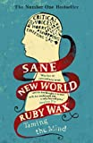 Sane New World: Taming the Mind (English Edition)