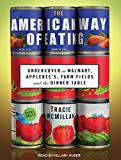 img - for By Tracie McMillan The American Way of Eating: Undercover at Walmart, Applebee's, Farm Fields and the Dinner Table (Unabridged CD) [Audio CD] book / textbook / text book