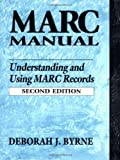 img - for MARC Manual: Understanding and Using MARC Records by Deborah J. Byrne (1998-01-15) book / textbook / text book