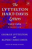 The Lyttelton-Hart-Davis Letters 1955-1962: A Selection (0719562104) by Lyttelton, George