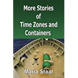 More Stories of Time Zones and Containersby Maria Staal