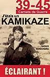 39-45 J'�tais un Kamikaze: Les r�v�la...