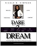 img - for Dare 2 Dream Pushing Past Your Pain to Pursue Purpose book / textbook / text book